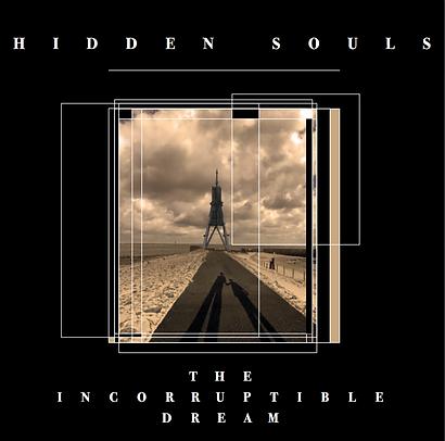 HIDDEN SOULS - THE INCORRUPTIBLE DREAM -