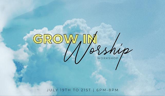 Grow in Worship Workshop.png