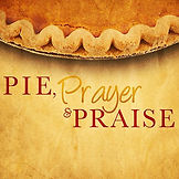 Praise, Prayer and Pie.jpg