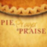 Praise, Prayer and Pie.jpg