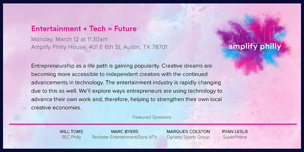 Entertainment + Tech = Future