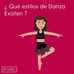 ¿Qué estilos de Danza existen?