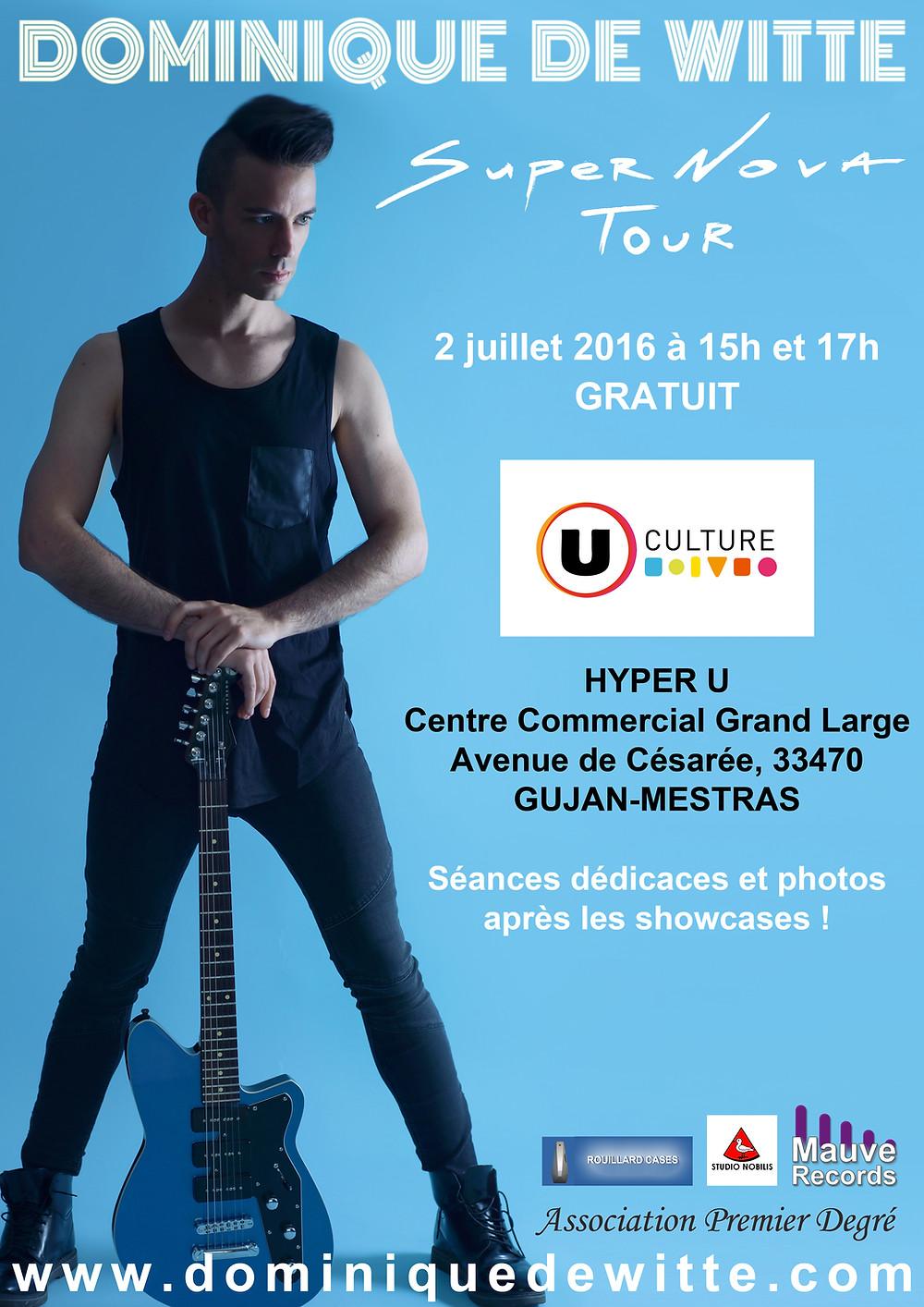Dominique de Witte - SUPERNOVA TOUR - U CULTURE à Gujan Mestras 2 juillet 2016 - SHOWCASE
