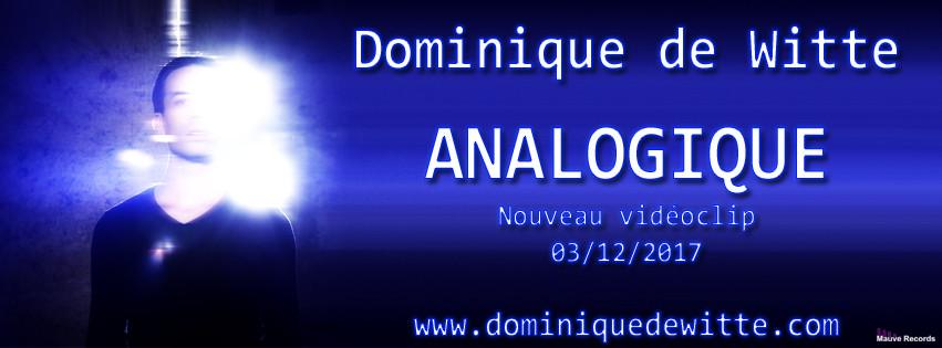 Dominique de Witte - TEASER - Vidéoclip - ANALOGIQUE - 3 décembre 2017