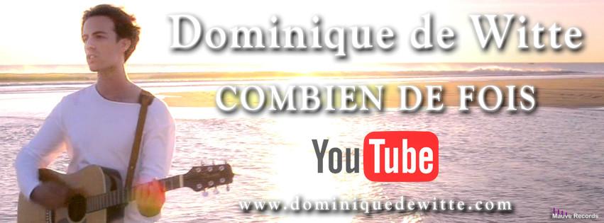"""Dominique de Witte - """"COMBIEN DE FOIS"""" - Nouveau vidéoclip - 22.09.2017"""