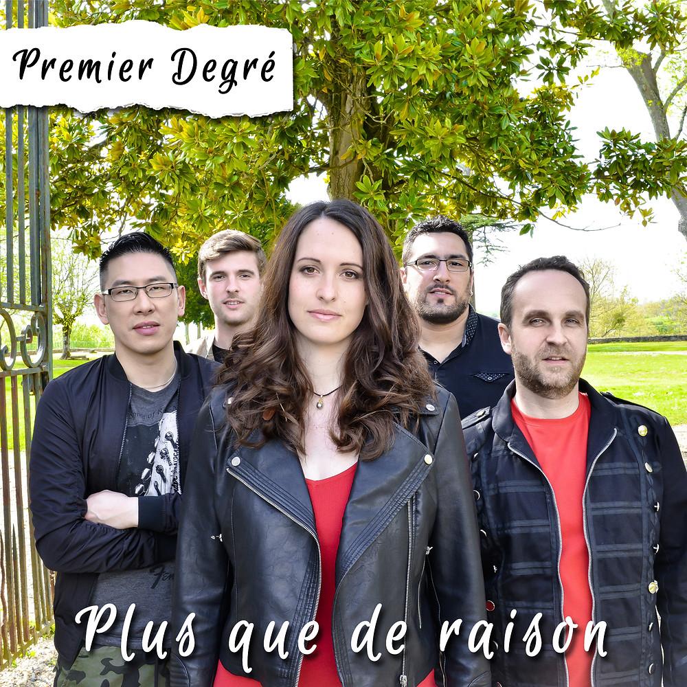 Premier Degré - SINGLE - PLUS QUE DE RAISON - 29 radios FM en France, Belgique, Canada et Espagne - Produit par Dominique de Witte - STUDIO NOBILIS - MAUVE RECORDS