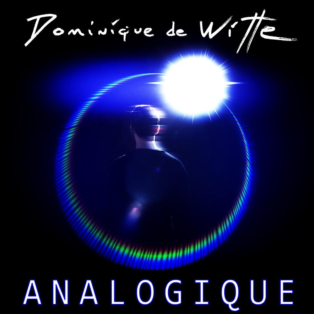 Dominique de Witte - POCHETTE du single ANALOGIQUE - 3 décembre 2017