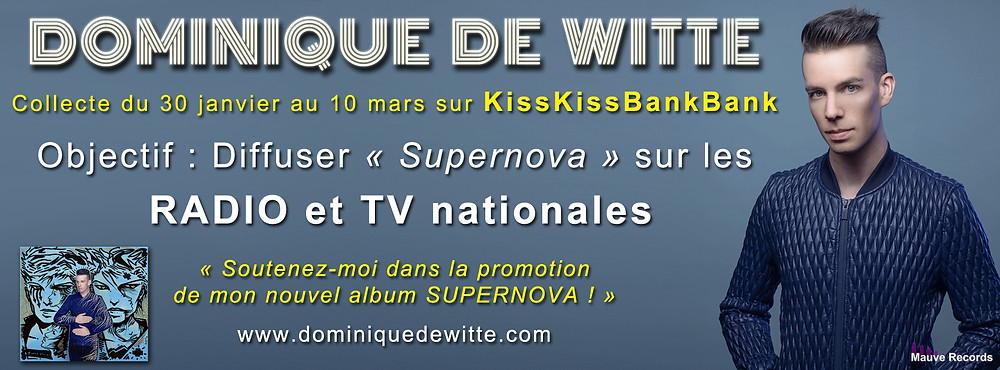 Dominique de Witte - OBJECTIF 2017 - SUPERNOVA sur les radios et TV nationales - KissKissBankBank