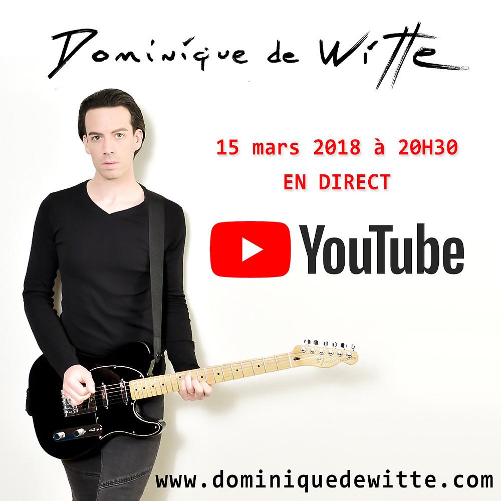 En direct avec Dominique de WItte #3 - LIVE YOUTUBE - 3e ALBUM prévu pour 2019 - POP ROCK ELECTRO