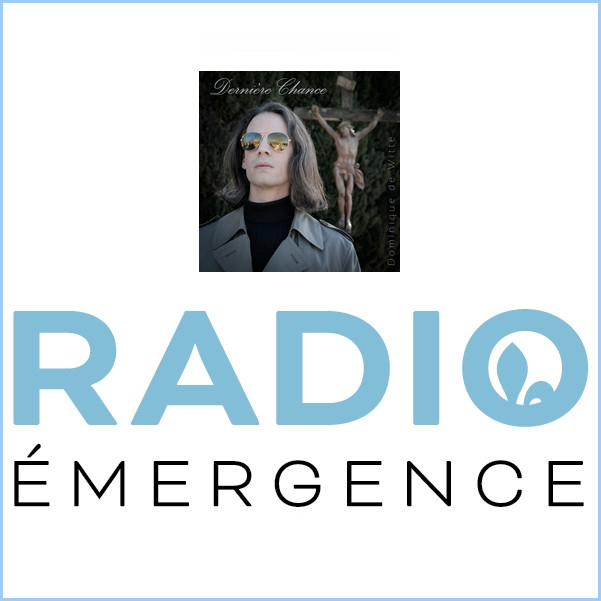 Dominique de Witte - RADIO EMERGENCE - 3e album ANIMAL - PODCAST 9 - 7 avril 2020 - Quebec