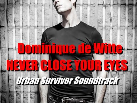 """Dominique de Witte - """"Never close your eyes"""". La BO du film """"URBAN SURVIVOR"""" gagne un prix !"""