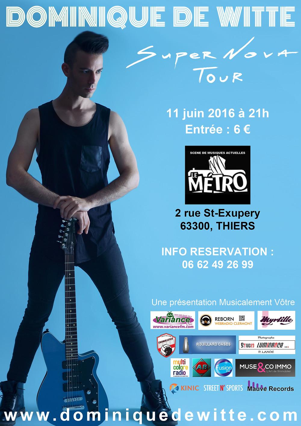 Dominique de Witte - SUPERNOVA TOUR - LE METRO à THIERS 11 juin 2016