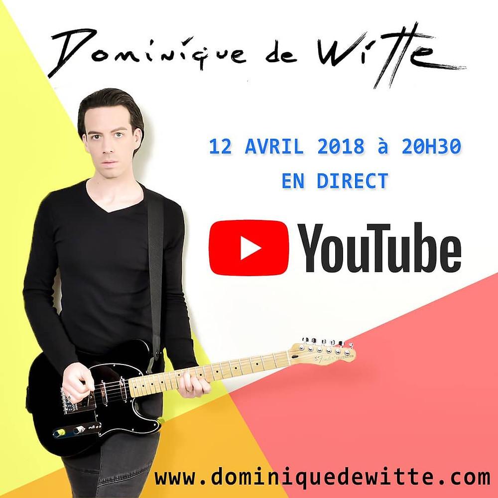 En direct avec Dominique de Witte #4 - LIVE YOUTUBE - 3e ALBUM prévu pour 2019 - POP ROCK ELECTRO