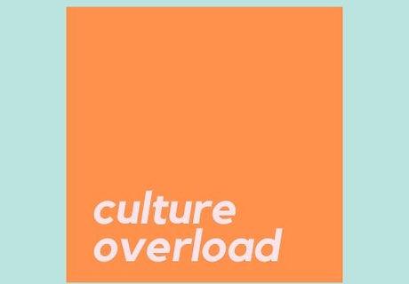culture overload.jpg