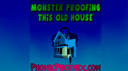 Monster proofing this old House