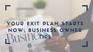 GWS Blog Your Exit Plan Starts Now: Business Owner Tips