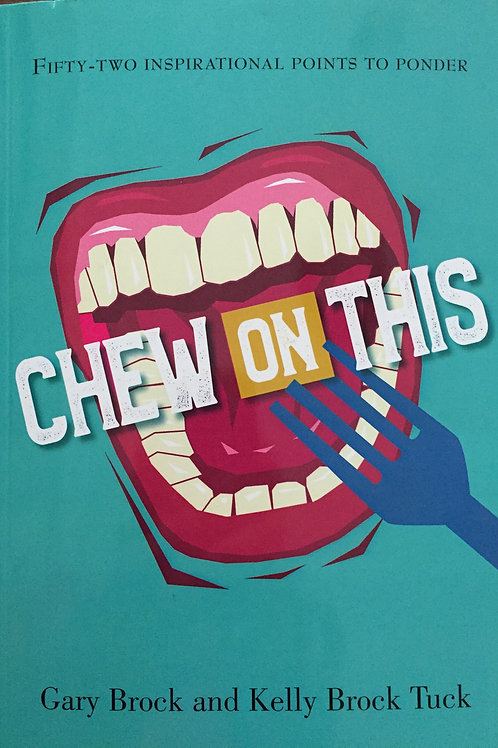 """Chew On This"" by Kelly Tuck and Gary Brock"