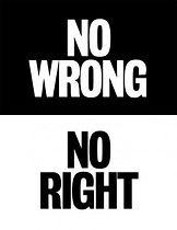 No right or wrong.jpg