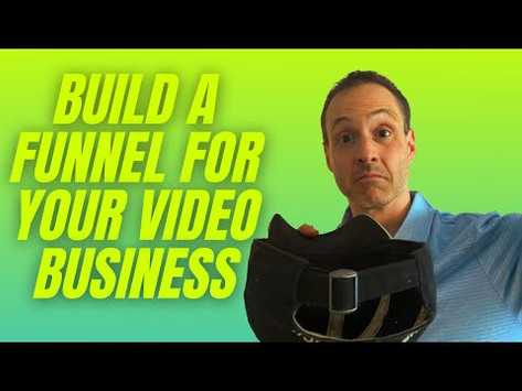 How to Build a Funnel For Your Video Business