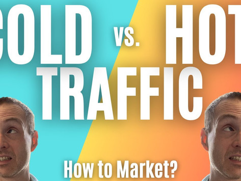 How to Market to Cold Traffic vs. Warm Traffic