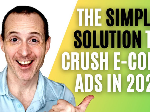 The Simple Solution to Crush E-Commerce Ads in 2021 (And Beat iOS14!)