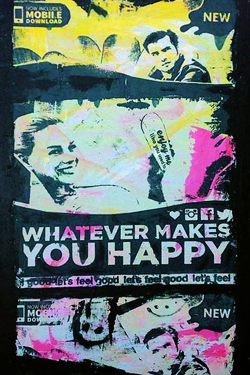 Whatever Makes You Happy - Silkscreen on Wood