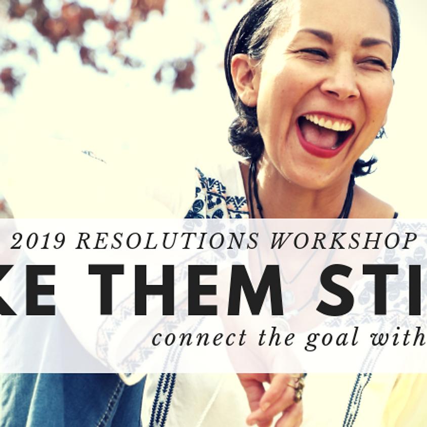 2019 RESOLUTIONS WORKSHOP