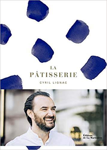 Cyril Lignac - La Pâtisserie