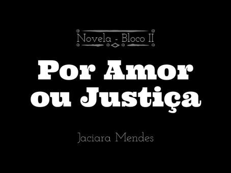 Por amor ou Justiça (Bloco II)