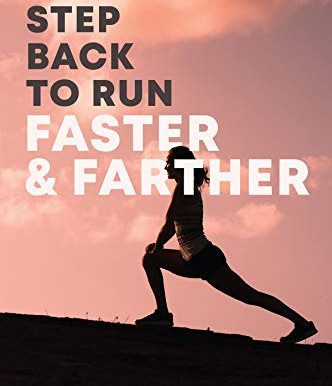 Book Review: A Step Back to Run Faster & Farther
