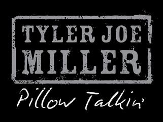 "Tyler Joe Miller releases his debut single, ""Pillow Talkin'"". Tyler Joe is the most recent addition"