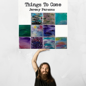 """Jeremy Parsons Delivers The Full Package """"Things To Come"""""""