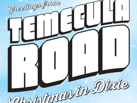 """TEMECULA ROAD RELEASES """"CHRISTMAS IN DIXIE"""""""