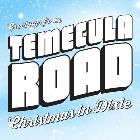 "TEMECULA ROAD RELEASES ""CHRISTMAS IN DIXIE"""