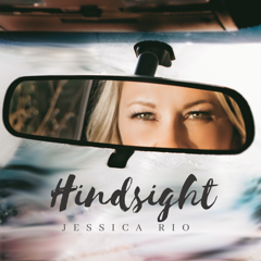 "Jessica Rio's ""Hindsight"""