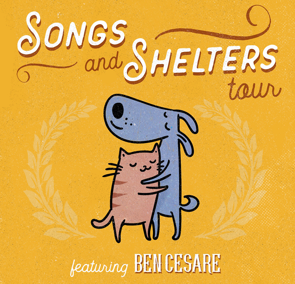 Songs and Shelters tour featuring Ben Cesare