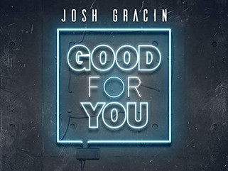 "Josh Gracin- ""Good for You""- Taking Advantage of Country Music's Identity Crisis"