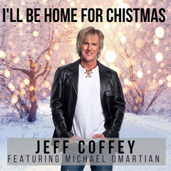 """""""I'll be Home For Christmas"""" Jeff Coffey"""