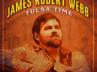 """JAMES ROBERT WEBB RELEASES REIMAGINED VERSION OF """"TULSA TIME"""" - SPINNING NOW ON SIRIUSXM WILLIE'S RO"""