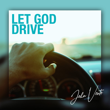 "John Vento Continues Productive 2021 Streak with ""Let God Drive"""