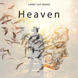 """Larry Jay """"Heaven"""""""