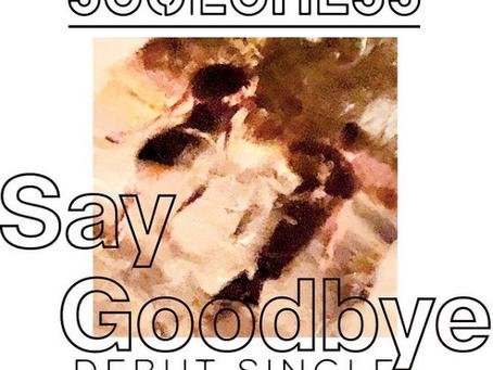 "Soulchess' Latest Single ""Say Goodbye"""