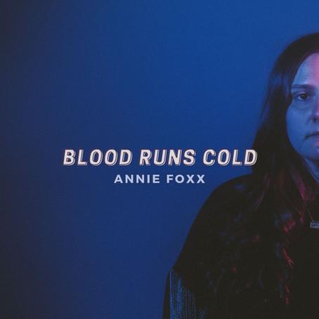 "Annie Foxx ""Blood Runs Cold"""
