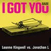 Leanne Kingwell vs. Jonathan L.     I Got You Babe