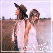 "Diamond Dixie Releases Their Debut Album ""Growing Wings"""