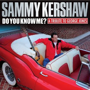 Sammy Kershaw, Do You Know Me? A Tribute to George Jones