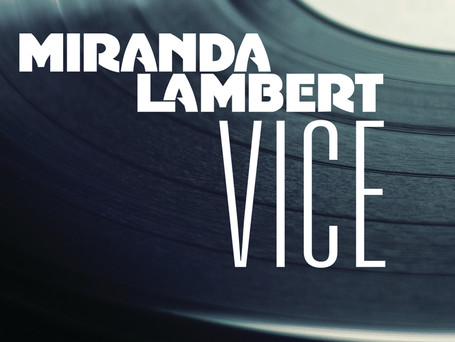 """Miranda Lambert's """"Vice"""" Is a Step in a New Direction"""