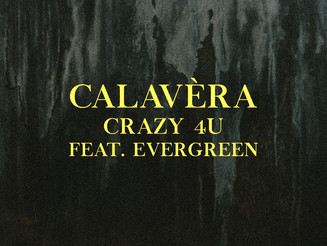 Calavèra drops new frenzied single 'Crazy4u'