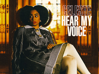 "Celeste Releases Hopeful Anthem ""Hear My Voice"" for Netflix Movie ""The Trial Of The Chicago 7"""