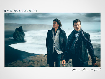 "GRAMMY® NOMINEE for KING & COUNTRY SECURES SIXTH No. 1 HIT ON BILLBOARD CHARTS WITH ""BURN THE SHIPS"""